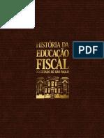 HISTÓRIA DA EDUCAÇÃO FISCAL - AMOSTRA - VERSAÕ 4.0 - LIVRO COMPLETO