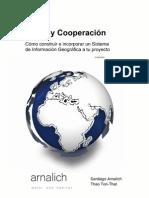 gvSIG y Cooperación. Cómo construir e incorporar un Sistema de Información Geográfica a tu proyecto