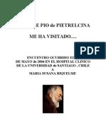 El Padre Pio de Pietrelcina Me Ha Visitado