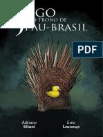 Jogo Do Trono Pau Brasil