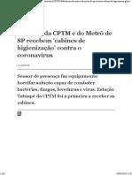 Estações da CPTM e do Metrô de SP recebem 'cabines de higienização' contra o coronavírus