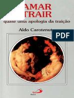 Amar Trair quase uma apologia da traição - Aldo Carotenuto.pdf