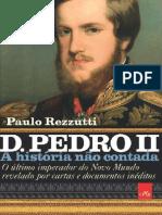 D. Pedro II (A historia nao con - Paulo Rezzutti.pdf.pdf