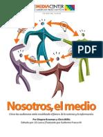 Nosotros El Medio. We Media (en Español)