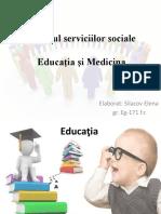 Servicii sociale-Educatie si medicina