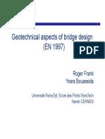 20101005 Geotechnical aspects of bridge design (EN 1997)_EN1997_Bridges_RFrank.pdf