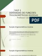 DERIVADAS DE FUNÇÕES TRIGONOMÉTRICAS INVERSAS