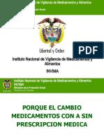 25 Por que el cambio de medicamentos con o sin prescripcion medica_20100407_124135 (1) - copia.ppt