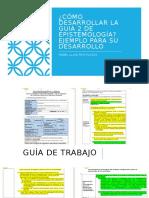 Ejemplo desarrollo guía 2 Epistemología.pptx