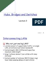 3 Hubs Bridges Switches