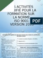 Les activités planifiées pour la FORMATION SUR LA NORME ISO 9001 VERSION 2015