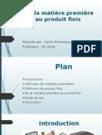 De La Matière Première Au Produit Finis (1)