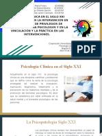 Psicología clínica en el S XXI RELACIONADOS CON LA INTERVENCIÓN EN LA OBTENCIÓN DE PRIVILEGIOS DE PRESCRIPCIÓN PARA PSICÓLOGOS Y EN LA VINCULACIÓN Y LA PRÁCTICA EN LAS INTERVENCIONES.
