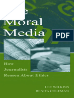 (Lea's Communication Series Routledge Communication Series) Lee Wilkins, Renita Coleman - The Moral Media_ How Journalists Reason About Ethics -Routledge, Lawrence Erlbaum (2004).pdf