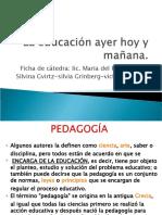 PEDAGOGIA I La educación mañana