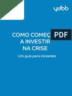 1587752190Como_comear_a_investir_na_crise_-_Yubb.pdf