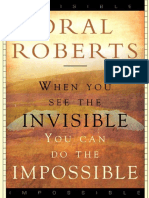 When You See the Invisible, You - Oral Roberts.pdf