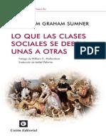 Lo Que Las Clases Sociales Se Deben Unas a Otras - William Graham Sumner
