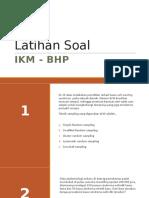 Latihan Soal- IKM BHP.pptx