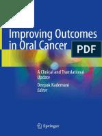 Deepak Kademani - Improving Outcomes in Oral Cancer_ A Clinical and Translational Update-Springer International Publishing (2020)