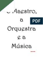 O Maestro a Orquestra e a Musica