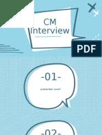 cm interview