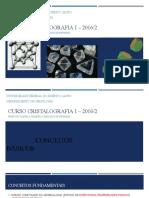 Cristalografia I Aula 1_0.pptx