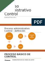 Proceso administrativo Control - Adminisracion I.pptx