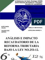 Presentacion de Análisis e impacto de Recaudatorio bajo la  Ley 253-12