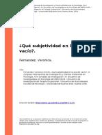 Fernandez, Veronica (2019). Que subjetividad en la era del vacioo