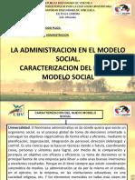 C LA ADMINISTRACION EN EL MODELO SOCIAL Caracterización del nuevo modelo social.ppt