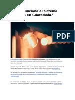 Cómo funciona el sistema eléctrico en Guatemala