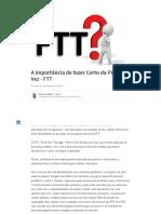 A importância de fazer Certo da Primeira Vez - FTT
