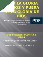 BAJO Y FUERA DE  LA GLORIA