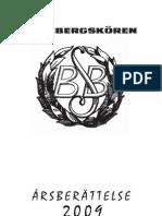Runebergskören BSB´s årsberättelse 2009