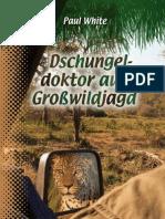 Dschungeldoktor auf Grosswildjagd