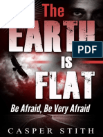 Casper Stith - The Earth is Flat Be Afraid, Be Very Afraid (They're Lying (Illuminati Secrets Book 4).pdf