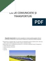 CĂI DE COMUNICAȚIE ȘI TRANSPORTURI