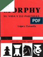 Morphy su vida y 353 partidas.pdf
