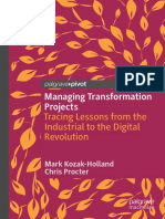Managing Transformation Projects Tracing Lessons From The Industrial To The Digital Revolution by Mark Kozak-Holland, Chris Procter (z-lib.org)