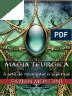 Magia Teurgica - A Arte de Manifestar o Espiritual - Fabian Mondini