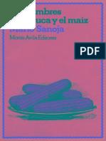 Los Hombres de la Yuca y el Maíz. Un Ensayo Sobre El Origen y Desarrollo de Los Sistemas Agrarios en El Nuevo Mundo. Mario Sanoja, 1981.