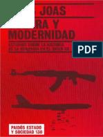 Joas, Hans. - Guerra y modernidad. Estudios sobre la historia de la violencia en el siglo XX [2005].pdf