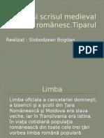 Limba si scrisul medievalu romanesc.Tiparul.pptx
