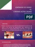 Ionomero de Vidrio vs. Corona Acero Cromo