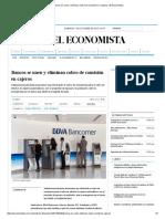 Bancos se unen y eliminan cobro de comisión en cajeros _ El Economista