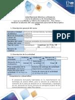 Guía de actividades y rúbrica de evaluación - Pos-Tarea - Realizar la solución del caso propuesto para red de fibra óptica GPON