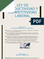 LEY DE PRODUCTIVIDAD Y COMPETITIVIDAD LABORAL.pptx