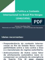 Abertura Política e Contexto Internacional no Brasil pós-Vargas