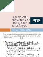 la función y formación del profesor. Perez Gomez